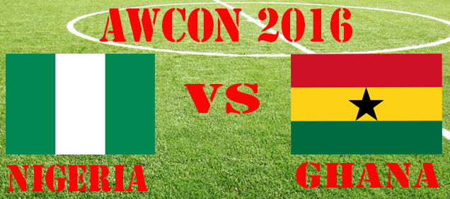 AWCON 2016 Live Blogging: Nigeria Vs Ghana