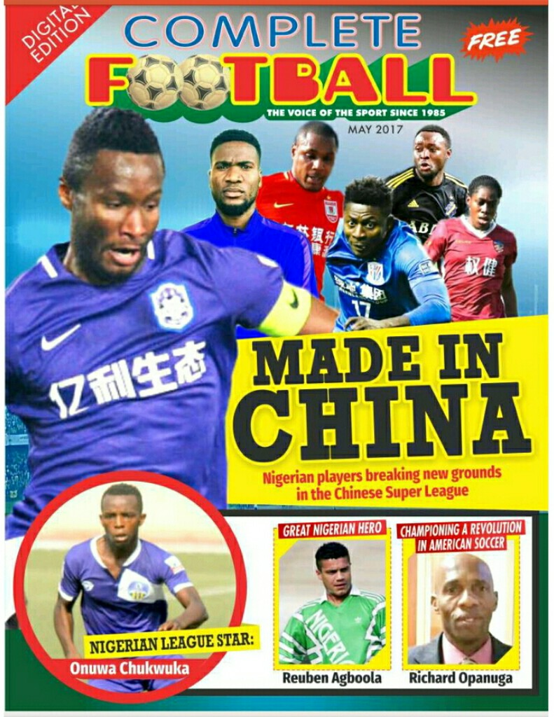 Inside the New Digital Complete Football: Nigerian Stars Making Waves, Fame And Fortune In China