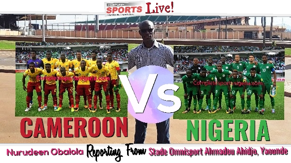 Join Completesportsnigeria.com At 4:30pm For Cameroon Vs Nigeria Live Blogging