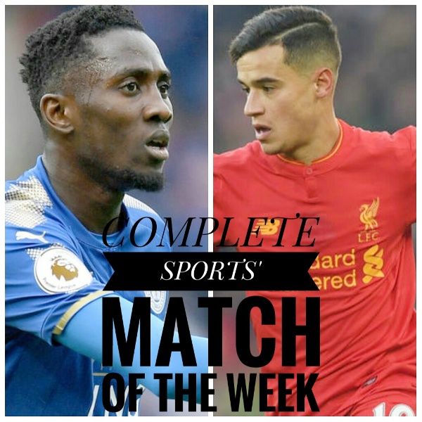 LEICESTER CITY v LIVERPOOL: Predict & Win In Complete Sports' Match Of The Week Competition