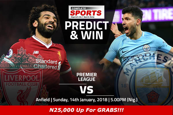 Liverpool vs Manchester City: Win N25000 In Complete Sports' Predict And Win Competition