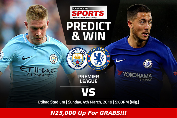 Manchester City vs Chelsea: Win N25000 In Complete Sports Predict And Win Competition