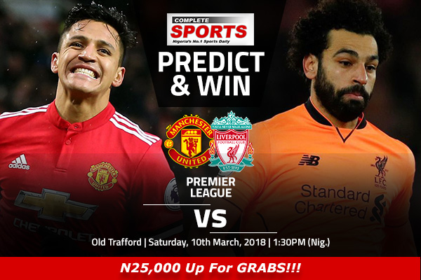 Manchester United vs Liverpool: Win N25000 In Complete Sports Predict And Win Competition