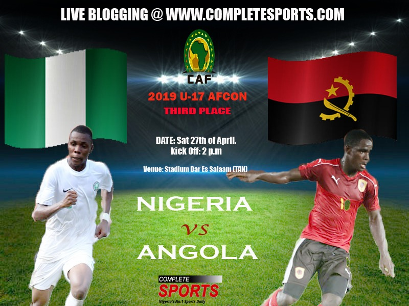 Live Blogging: Nigeria Vs Angola (U-17 AFCON 3rd Place Match)