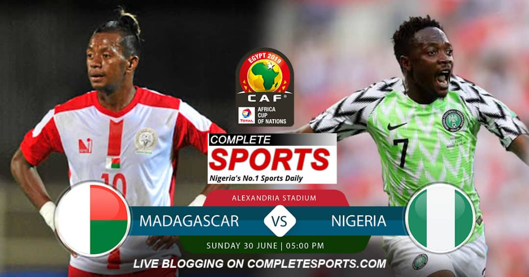 Live Blogging: Madagascar Vs Nigeria (AFCON 2019)