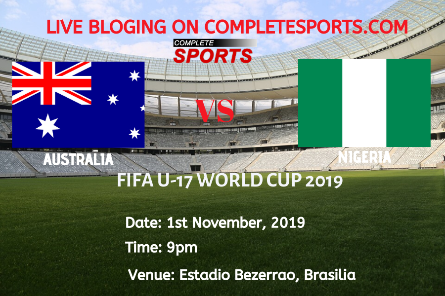 Live Blogging: Australia Vs Nigeria (2019 FIFA U17 World Cup)