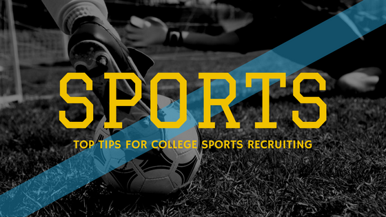 Top 5 Recruiting Tips for College Sports