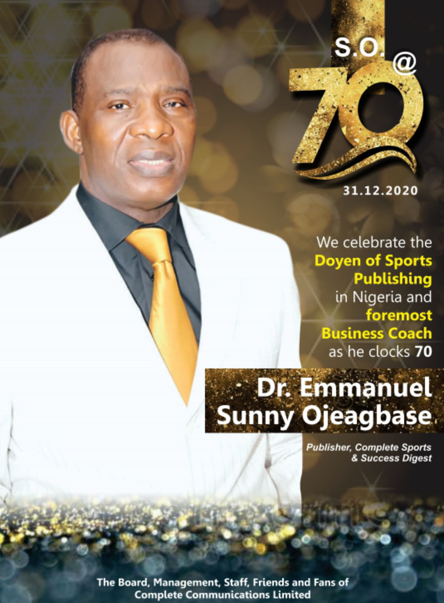 Dr. Emmanuel Sunny Ojeagbase @ 70:  Soldier, Journalist, Publisher, Entrepreneur, Author, Life Coach And Humanist